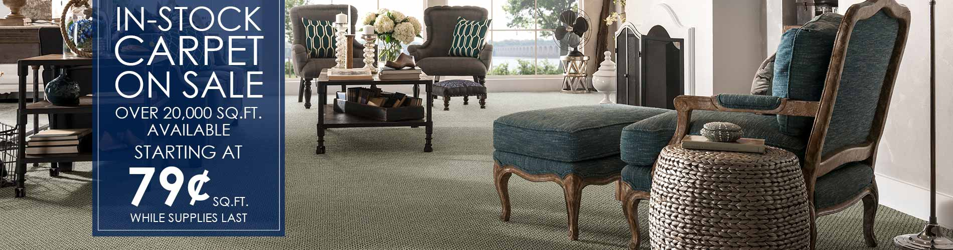 in-stock carpet on sale starting at 79¢ sq.ft. while supplies last!  Over 20,000 sq.ft. available!